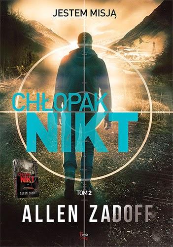 Przedpremierowo: Allen Zadoff - Chłopak Nikt 2. Misja to ja