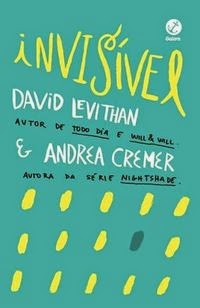 Joana leu: Invisível, de David Levithan e Andrea Cremer