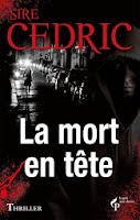 http://www.leslecturesdemylene.com/2013/11/la-mort-en-tete-de-sire-cedric.html