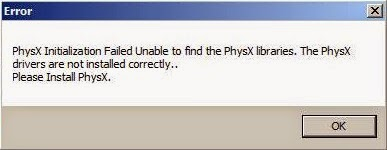 PhysX Initialization Failed Unable to find the PhysX libraries. The PhysX drivers are not installed correctly.. Please Install PhysX