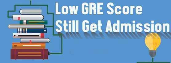 Low GRE score- still get admission