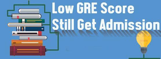 Low GRE score- still get admission