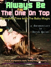 """Always Be The One On Top: Spending Time with The Baby Magic"" documentary (2011)"