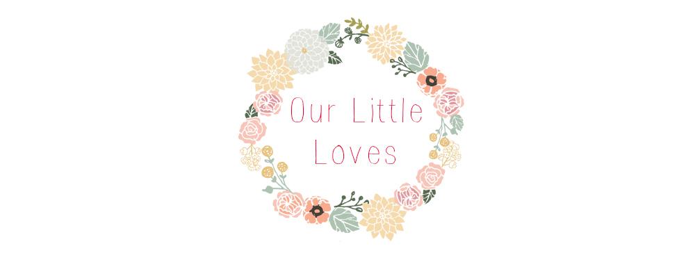 Our Little Loves