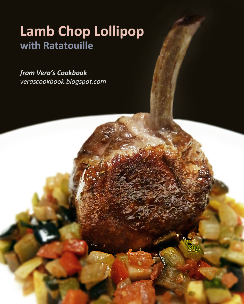Lamb Chop Lollipop with Ratatouille | Vera's Cookbook