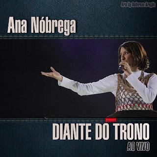 Ana Nóbrega – Diante do Trono Ao Vivo 2012