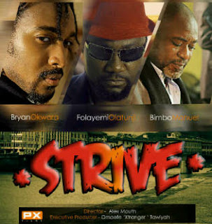New Movie: Strive Produced By Efe Tawiyah