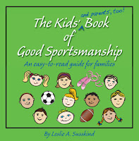 The Kids' (and parents', too!) Book of Good Sportsmanship by Leslie Susskind