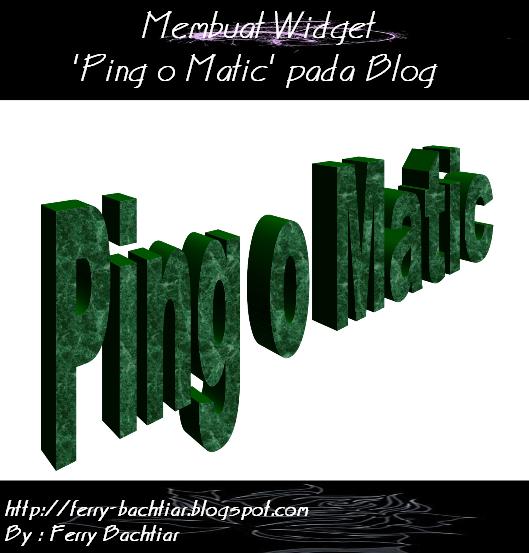 cara membuat widget ping o matic pada blog