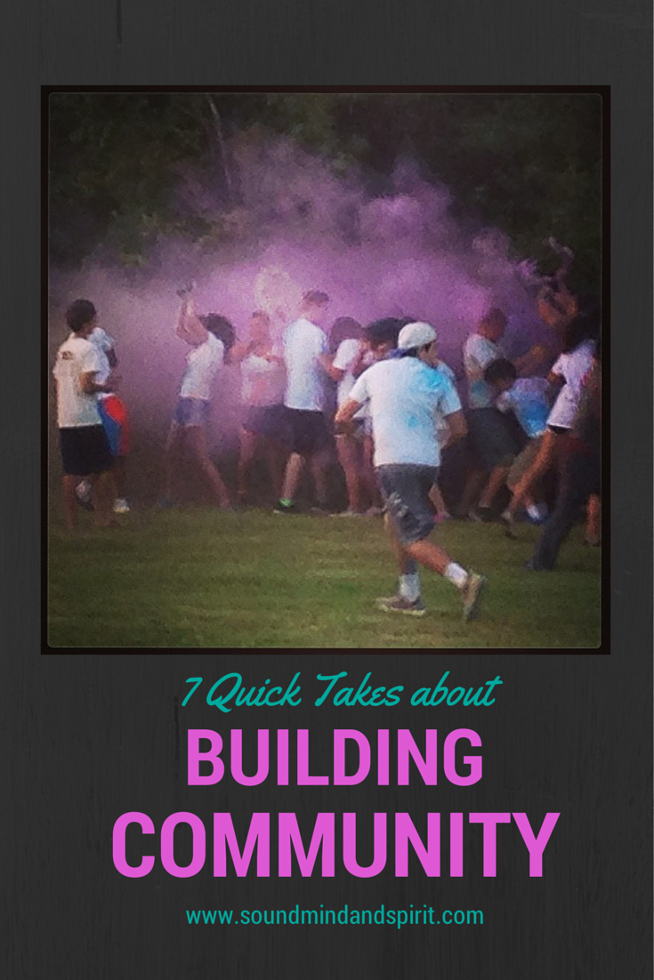 7 Quick Takes about Building Community