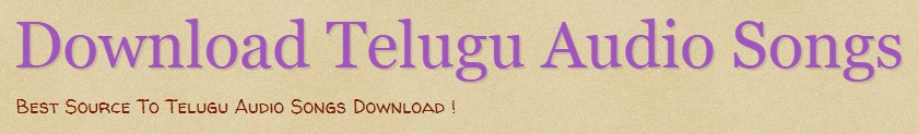 Download Telugu movies New & Old MP3 audio Songs, Teluguwap MP3 Songs