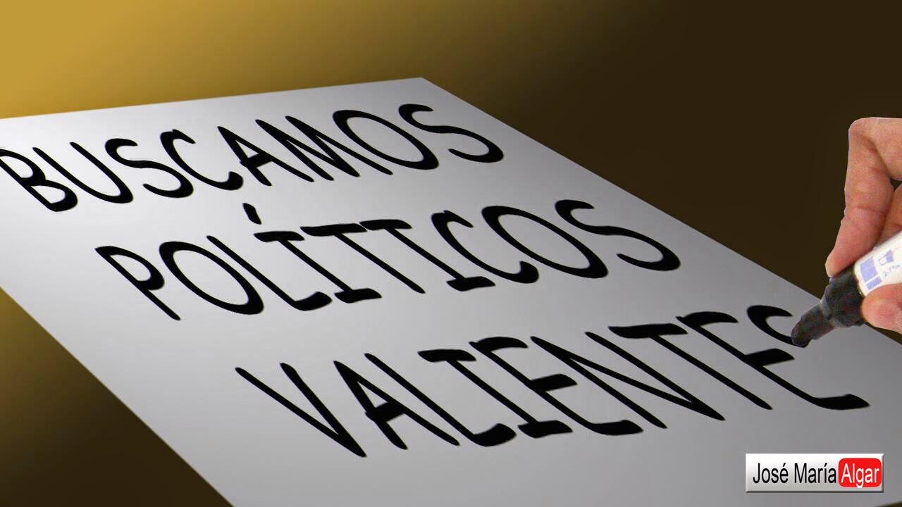 "Se buscan políticos valientes. (Parodia de ""Se buscan periodistas valientes)"