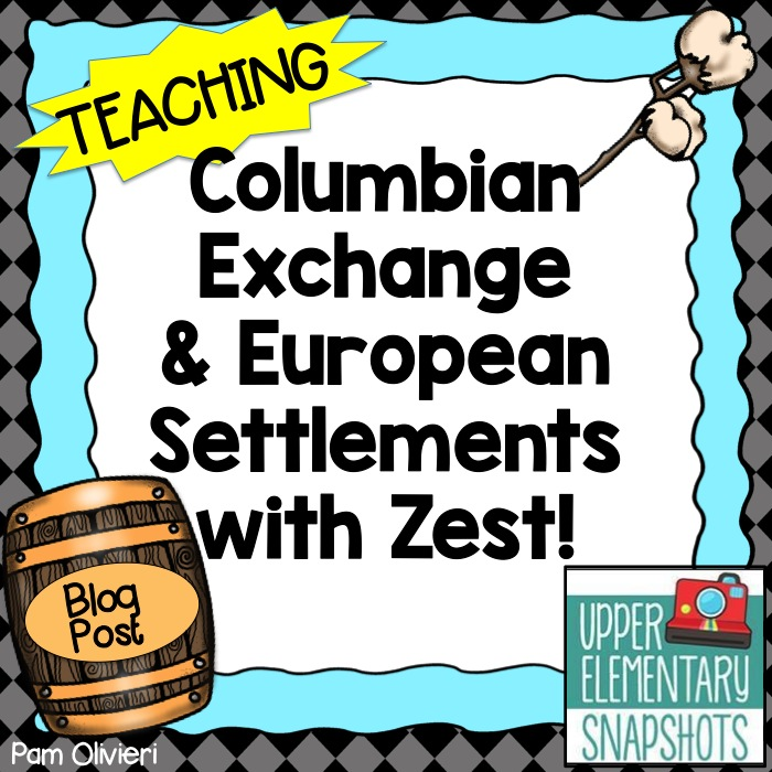 upper elementary snapshots teaching columbian exchange and european settlements with zest. Black Bedroom Furniture Sets. Home Design Ideas