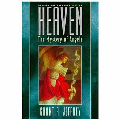 http://www.amazon.com/Heaven-Mystery-Angels-Grant-Jeffrey/dp/0883685361/ref=sr_1_2?s=books&ie=UTF8&qid=1387750820&sr=1-2&keywords=heaven+the+mystery+of+angels+grant+jeffrey