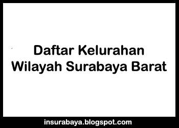 Daftar Kelurahan Wilayah Surabaya Barat, Daftar Desa di Wilayah Surabaya Barat, Pembagian Kelurahan Wilayah Surabaya Barat, Kelurahan Wilayah Surabaya Barat