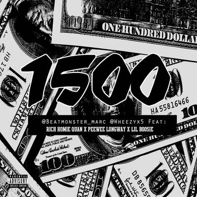 Beatmonster Marc & Wheezy - 1500 (feat. Rich Homie Quan, Peewee Longway & Lil Boosie) - Single Cover