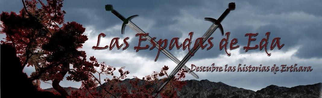"Las Espadas de Eda ""Edantarai"" (Historias de Erthara)"