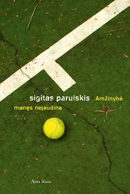 """Šiuo metu skaitau: Sigitas Parulskis """"Amžinybė manęs nejaudina"""""""