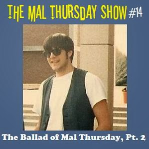http://www.mevio.com/episode/292601/the-mal-thursday-show-14-the-ballad