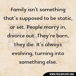 Family isn't something that's supposed to be static