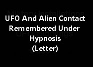 UFO And Alien Contact Remembered Under Hypnosis (Letter)