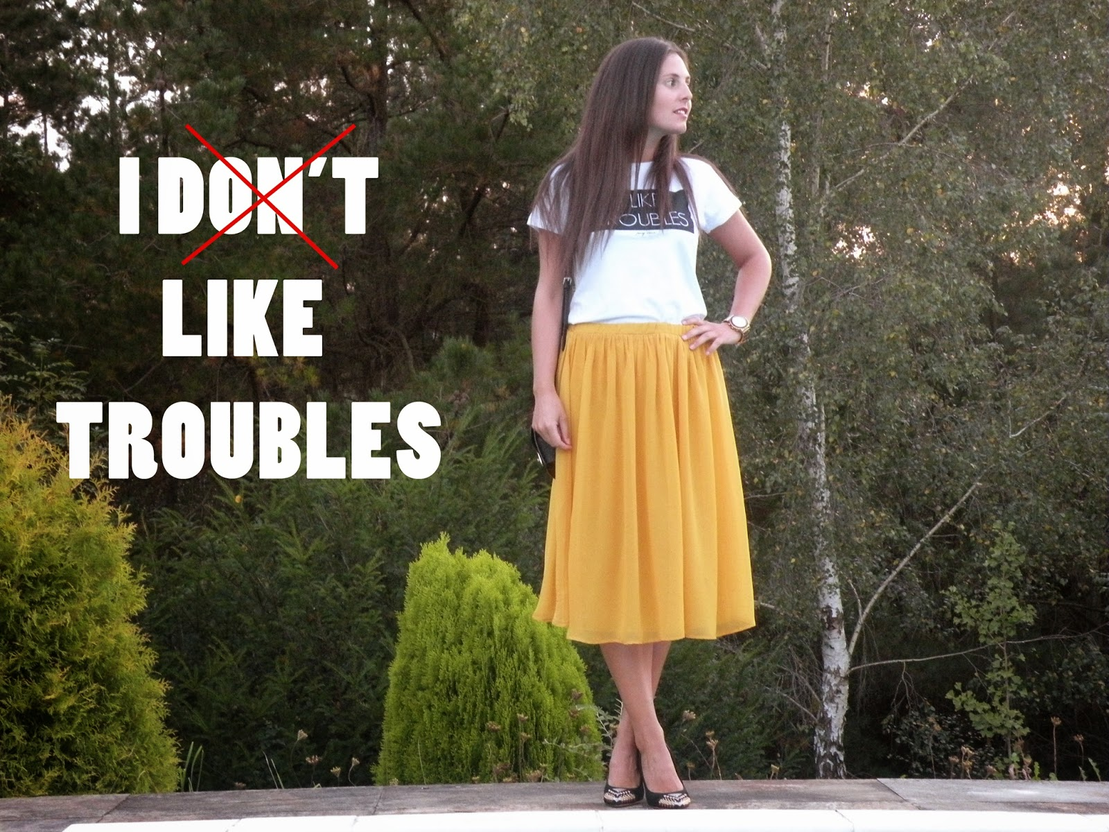 I like troubles