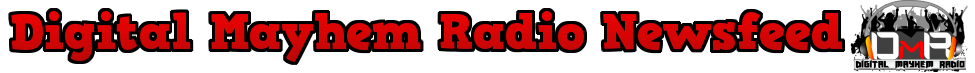 Digital Mayhem Radio Newsfeed