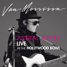 Van Morrison: Astral Weeks: Live At The Hollywood