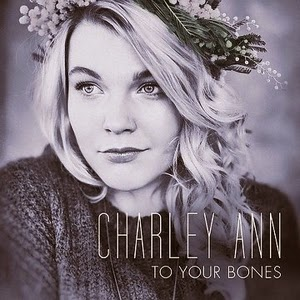 Charley Ann-To Your Bones 2015