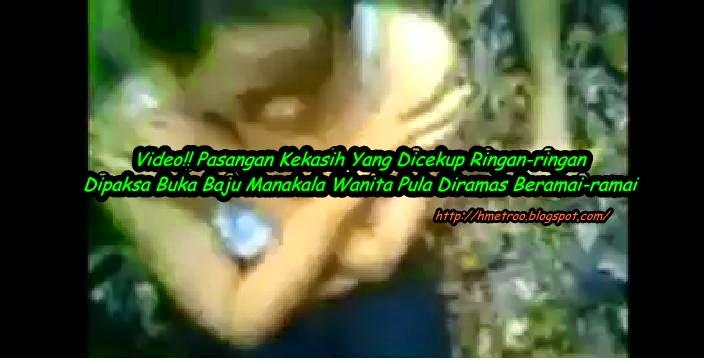 Full Video Video Pasangan Kekasih Diarah Buka Baju Manakala Wanita Pula Diram s