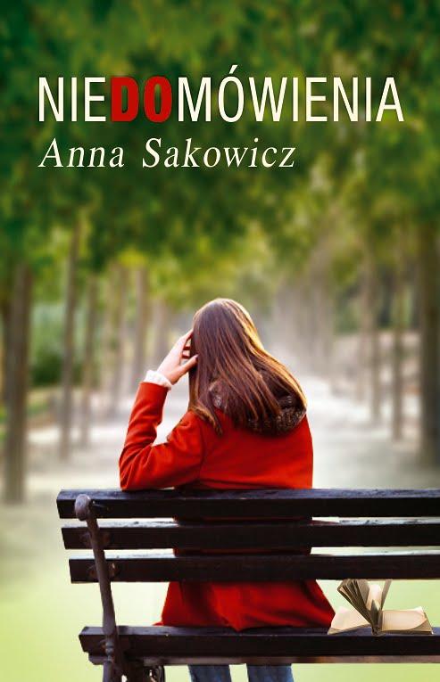 """""""Niedomówienia"""" Anny Sakowicz"""