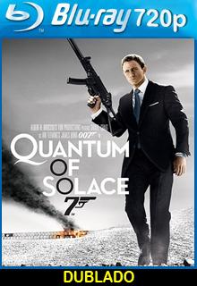 Assistir 007 – Quantum of Solace Dublado 2008