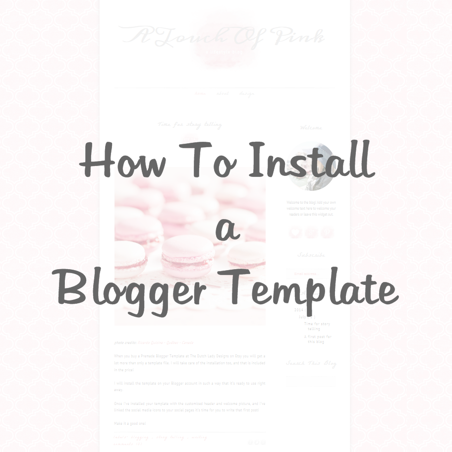How To Install A Blogger Template Tutorial The Dutch Lady Designs