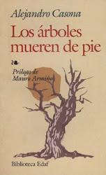 LOS ARBOLES MUEREN DE PIE--ALEJANDRO CASONA