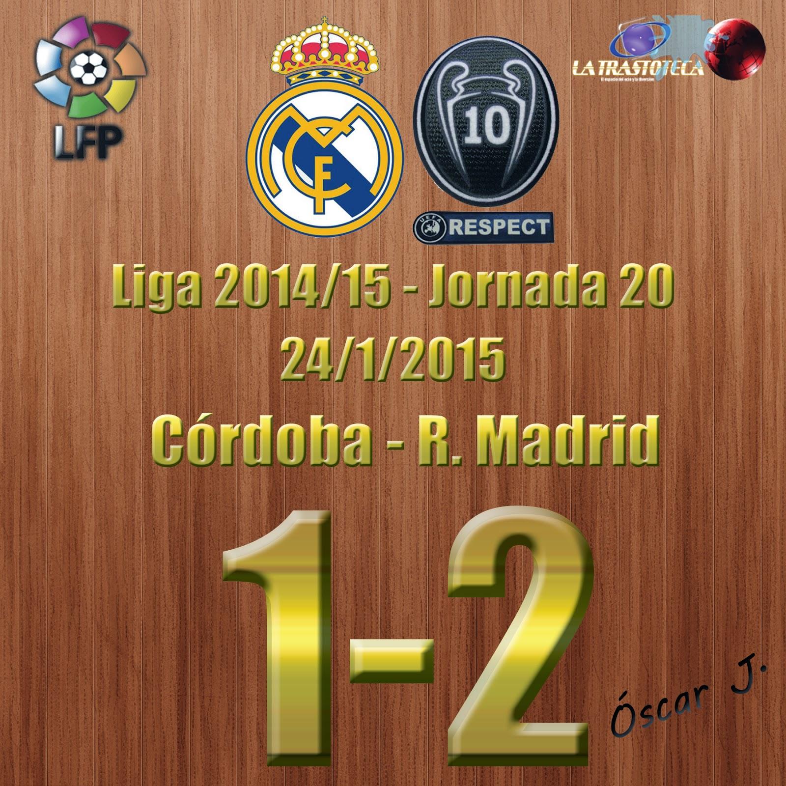 Córdoba 1-2 Real Madrid - Liga 2014/15 - Jornada 20 - (24/1/2015)