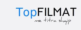 Filma me titra Shqip | TopFILMAT