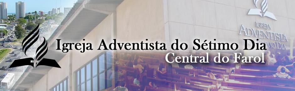 IGREJA ADVENTISTA DO 7º DIA - CENTRAL DO FAROL