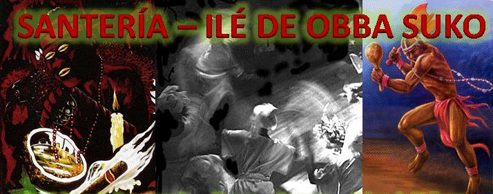 SANTERÍA - ILÉ DE OBBA SUKO