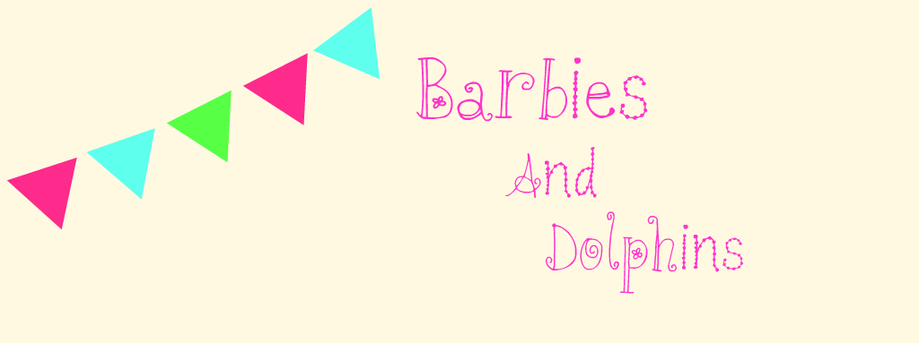 Barbies and Dolphins