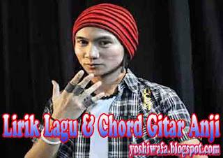 Lirik Lagu dan Chord Gitar Anji Kekasih Sahabat