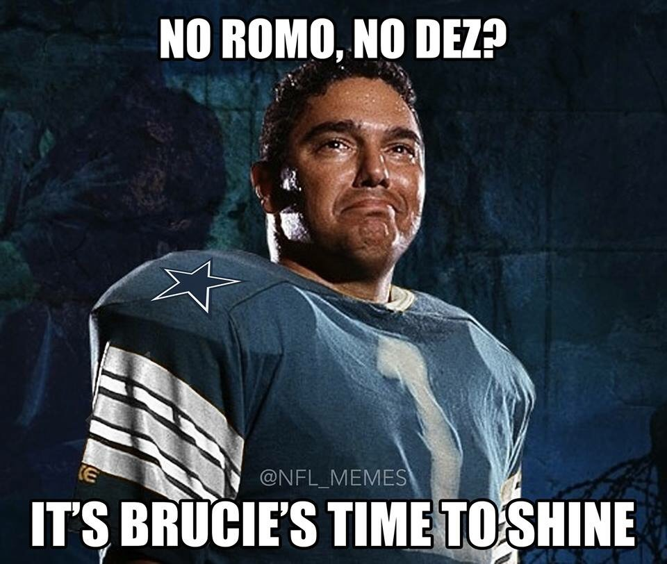 no romo, no dez? it's brucie's time to shine.- #Brucie #timetoshine, #cowboys, #cowboyshaters, #LongestYard,