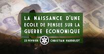La naissance d'une école de pensée sur la guerre économique