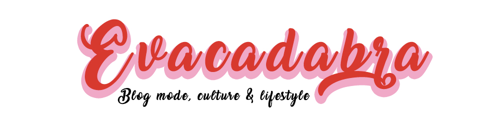 Evacadabra Blog mode, culture et lifestyle