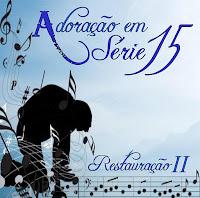 Adora��o Em S�rie - Vol. 15 - Restaura��o II