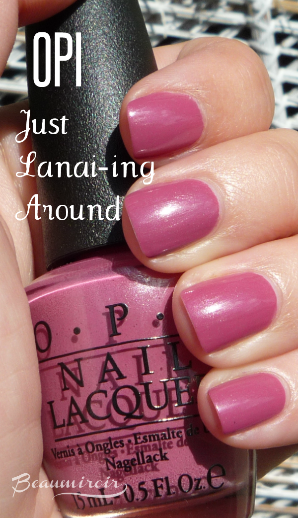 OPI Just Lanai-ing Around Hawaii collection plum pink rose berry mauve nail polish.