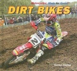bookcover of DIRT BIKES  (Motorcycles: Made for Speed)  by Connor Dayton