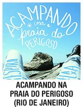 Acampando na Praia do Perigoso (Rio de Janeiro)