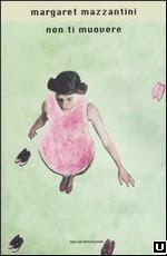 """""""Non ti muovere""""  di Margaret Mazzantini"""