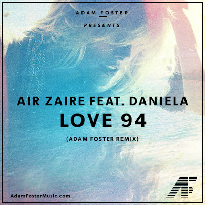 Air Zaire feat. Daniela- Love 94 (Adam Foster Remix)