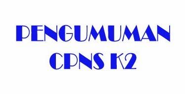Pengumuman CPNS Tenaga Honorer Kategori -2